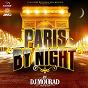 Compilation Paris by night (remixed by dj mourad) avec Princess Aniès / DJ Mourad, Malfait / Zohra / Redson / Sanae Empty Vee...