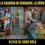 Album Olivia et gros bêta (la chanson du dimanche, la série saison 1) de La Chanson du Dimanche
