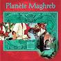 Compilation Planète maghreb avec Cheb Hasni / Cheb Aarab / Cheb Khaled / Faouzi Ben Guamra / Orchestre Fayçal...