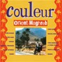 Compilation Couleur orient - maghreb avec Warda / Cheb Khaled / Cheb Mami / L'Oranaise Reinette / Najat Aâtabou...