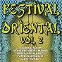 Compilation Festival oriental, vol. 2 avec Mohamed Abdel Wahab / Abdel Halim Hafez / S.A Sabour / El Taweel / Farid el Atrache...