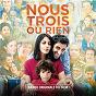 Compilation Nous trois ou rien (bande originale du film) avec Fool S Gold / Bibio / György Cziffra / Bijan Bijani / Ahmad Ali Rezayi...