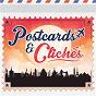 Compilation Postcards & clichés avec Eric Gemsa / Elisabeth Conjard / Solange Vergara / François Fournet / Bernard Rabaud...