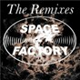 Compilation Space factory: the remixes avec Museum / David Carretta / Workerpoor / Life for Dead / Yasmin Gate...