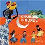 Compilation Chansons du monde avec Annie Ebrel / Gerson Leonardi / Mikhaïl Polichtchouk / Lea Antona / Hafida Favret...