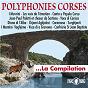 Compilation Polyphonies corses, la compilation avec I Muvrini / Voce DI Corsica / Petru Guelfucci / Les Voix de l'émotion / Marie Ange Salini...