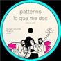 Album Lo que me das de Patterns