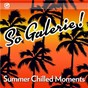 Compilation So galerie! summer chilled moments avec Le Fat Club / David Ohana / Jok'a'face / Eddy Pradelles / Charles Breteville...