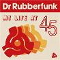 Album My life at 45 de Dr Rubberfunk