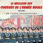Album Le meilleur des choeurs de l'armée rouge (50 titres remasterisés) de Les Chœurs de l'Armée Rouge / Boris Alexandrov