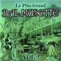 Compilation Le plus grand bal musette, vol. 2 avec Alain Musichini / Yvette Horner / José Candrino / Mickaël Vigneau / Jean Vaissade...