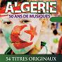 Compilation Algérie: 50 ans de musiques avec Tbabla / Dahmane Ben Achour / Cheikha Tetma / Fadila Dziria / Ghaffour...