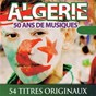 Compilation Algérie: 50 ans de musiques avec Boutaïba Sghir / Dahmane Ben Achour / Cheikha Tetma / Fadila Dziria / Ghaffour...