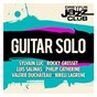Compilation Dreyfus jazz club: guitar solo avec Philip Catherine / Sylvain Luc / Rocky Gresset / Luis Salinas / Valérie Duchâteau...