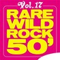 Compilation Rare Wild Rock 50', Vol. 17 avec Sid King & the Five Strings / The Collins Kids / Ronnie Self / Bobby Lord / Jimmy Murphy...