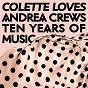 Compilation Colette loves andrea crews - ten years of music avec Sébastien Tellier / Mai Ueda / Diis Rognsoey / Rikslyd / Little Dragon...