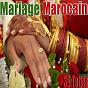 Compilation Mariage marocain, 39 tubes avec Kamel el Oujdi / Hanino / Younes / Youmni Rabii / Toulalti el Farah...