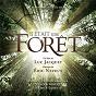 Album Il était une forêt (bande originale du film) de Eric Neveux