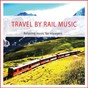 Album Travel by rail music (relaxing music for voyagers) de Eva Urn