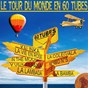 Compilation Le tour du monde en 60 tubes avec Summer Soul System / Action Screen / Nova Bossa / Playa People / Los Cordillos...