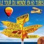 Compilation Le tour du monde en 60 tubes avec Action Screen / Nova Bossa / Playa People / Los Cordillos / Trio Plata Daniele...