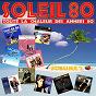 Compilation Soleil 80, vol. 2 (Toute la chaleur des années 80) avec Kim Sandra / Magazine 60 / Righeira / Chagrin d'amour / Ecran Total 80...