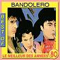 Album Best of bandolero (le meilleur des années 80) de Bandolero