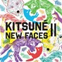 Compilation Kitsuné new faces II avec Mocki / Beau / Oslo Parks / Danglo, Ivan Franco / To Be Frank...