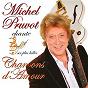 Album Michel pruvot chante ses plus belles chansons d'amour de Michel Pruvot
