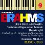 Album Brahms: variations on a theme by handel, op. 24 & ballades, op. 10 de Dominique Merlet