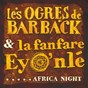 Album Africa night (radio edit) de Les Ogres de Barback / La Fanfare Eyo'Nlé