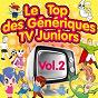 Album Le top des génériques TV juniors, vol. 2 (special dessins animés) de Junior Family