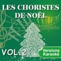 Album Les choristes de noël interprètent les plus belles chansons de noël, vol. 2 (versions karaoké) de Les Choristes de Noël
