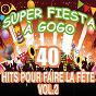 Compilation Super fiesta à gogo : 40 hits pour faire la fête, vol. 2 avec La Fiesta / Pop 80 Orchestra / Pop 90 Orchestra / La Discothèque / Pop Soleil Orchestra...
