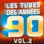 Compilation Les tubes des années 90 (le meilleur de tous les hits 90's pop & dance, vol. 2) avec The Romantic Orchestra / Pop 90 Orchestra / Pat Benesta / Cheb Kamir / Junior Family...