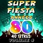 Compilation Super fiesta années 80, vol. 4 (40 titres) avec C. Wyllis Orchestra / The Top Orchestra / Pop 80 Orchestra / Pop Dance Orchestra / The Disco Orchestra...