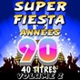 Compilation Super fiesta années 90, vol. 2 avec C. Wyllis Orchestra / Pop 80 Orchestra / Pat Benesta / The Top Orchestra / Junior Family