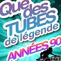 Album Que des tubes de légende des années 90 (25 hits) de The Legend Orchestra