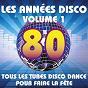 Album Les années disco, vol. 1 (tous les tubes disco dance pour faire la fête) de The Disco Music Makers