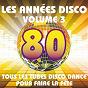 Album Les années disco, vol. 3 (tous les tubes disco dance pour faire la fête) de The Disco Music Makers
