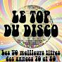 Album Le top du disco (les 50 meilleurs titres des années disco 70 & 80) de The Disco Music Makers