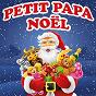 Album Petit papa noël (les plus beaux chants de noël) de La Chorale du Père Noël