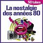 Album La nostalgie des années 80 (50 tubes) de The Top Orchestra