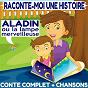 Album Raconte-moi une histoire : aladin ou la lampe merveilleuse (conte complet & chansons) de La Compagnie des Petits Lecteurs