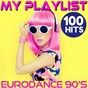 Album My Playlist - 100 Hits Eurodance 90's de Pat Benesta
