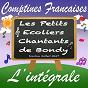 Album Comptines françaises - l'intégrale de Les Petits Écoliers Chantants de Bondy