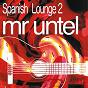 Album Spanish lounge 2 de Mr. Untel