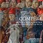 Album Compère: missa galeazescha, music for the duke of milan de Paolo da Col / Odhecaton