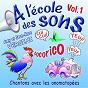 Album A l'école des sons, vol. 1 (chantons avec les onomatopées) de Anny Versini / Jean-Marc Versini
