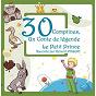 Album 30 comptines & un conte de légende: le petit prince de Francine Chantereau / Gérard Philippe